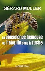 Télécharger le livre :  La conscience heureuse de l'abeille dans la ruche