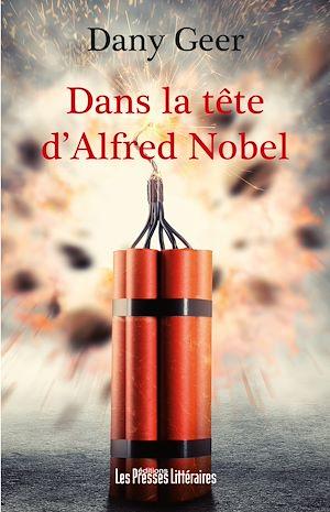 Téléchargez le livre :  Dans la tête d'Alfred Nobel