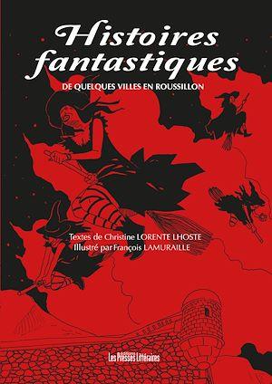 Téléchargez le livre :  Histoires fantastiques de quelques villes en Roussillon
