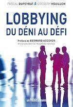 Télécharger le livre :  Lobbying : Du déni au défi