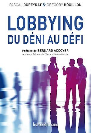 Téléchargez le livre :  Lobbying : Du déni au défi