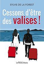 Télécharger le livre :  Cessons d'être des valises !