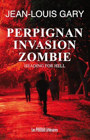 Téléchargez le livre :  Perpignan Invasion Zombie