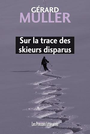 Téléchargez le livre :  Sur la trace des skieurs disparus