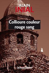 Télécharger le livre : Collioure couleur rouge sang