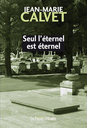 Téléchargez le livre :  Seul l'éternel est éternel