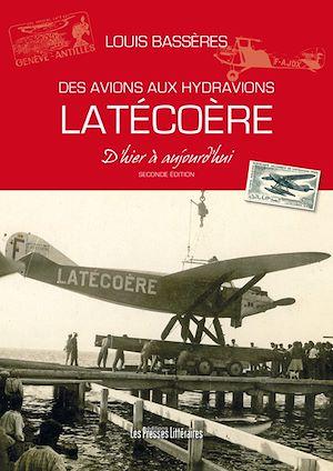 Téléchargez le livre :  Des avions aux hydravions Latécoère