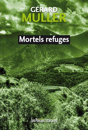 Téléchargez le livre :  Mortels refuges