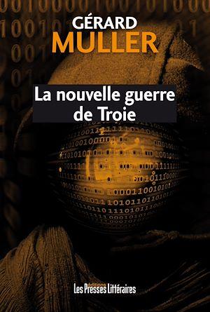 Téléchargez le livre :  La nouvelle guerre de Troie