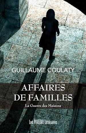 Téléchargez le livre :  Affaires de familles - La Guerre des maisons. Tome 2