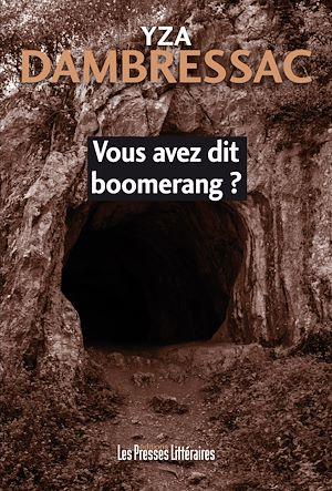 Téléchargez le livre :  Vous avez dit boomerang