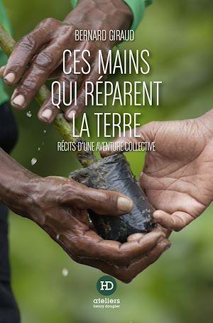 Téléchargez le livre :  Ces mains qui réparent la terre