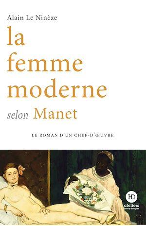 Téléchargez le livre :  La femme moderne selon Manet