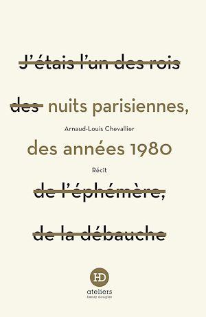 Téléchargez le livre :  Nuits parisiennes des années 1980