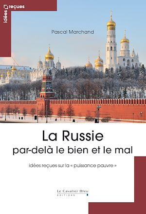 Téléchargez le livre :  La Russie par-delà le bien et le mal
