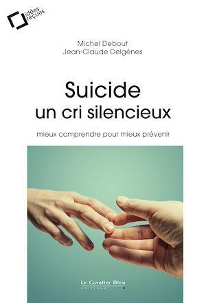 Téléchargez le livre :  Le suicide, un cri silencieux