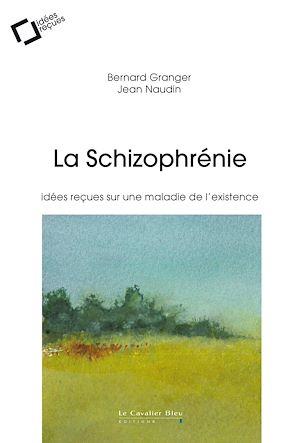 Téléchargez le livre :  La Schizophrénie