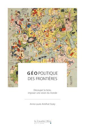 Téléchargez le livre :  Géopolitique des frontières