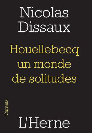 Téléchargez le livre :  Houellebecq, un monde de solitudes