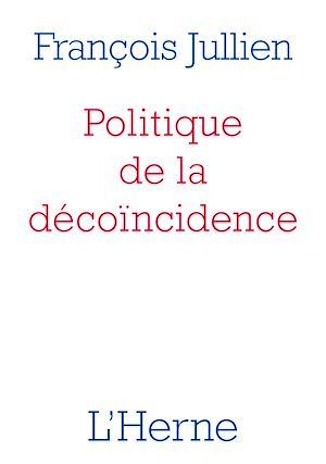 Téléchargez le livre :  Politique de la décoïncidence