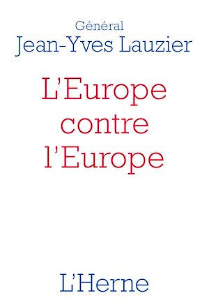Téléchargez le livre :  L'Europe contre l'Europe