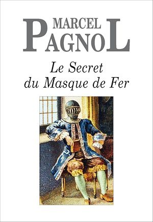 Téléchargez le livre :  Le Secret du Masque de Fer