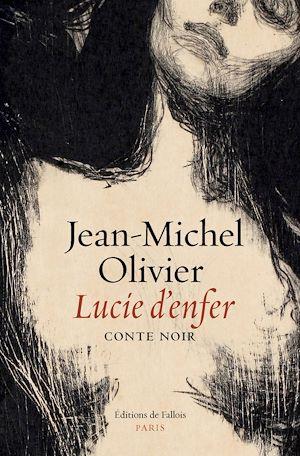 Lucie d'enfer | Olivier, Jean-Michel. Auteur