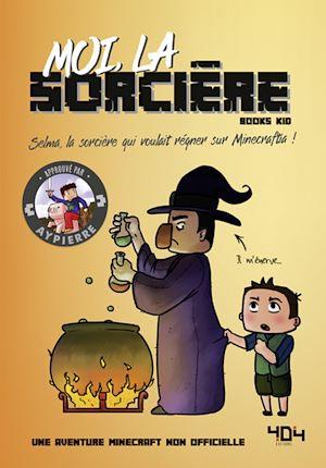 Téléchargez le livre :  Moi, la sorcière - Une aventure Minecraft - Roman junior - Dès 8 ans