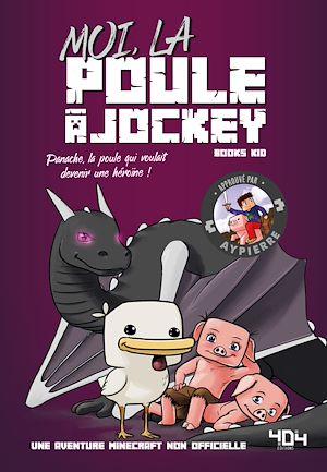 Téléchargez le livre :  Moi, la poule à jockey - Une aventure Minecraft - Roman junior - Dès 8 ans