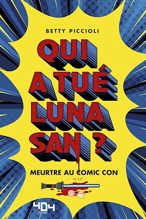 Téléchargez le livre :  Qui a tué Luna San ? Meurtre au Comic Con - Roman young adult - Dès 13 ans