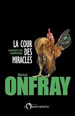 Télécharger le livre :  La cour des miracles. Carnets de campagne