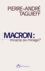 Télécharger le livre :  Macron : miracle ou mirage ?