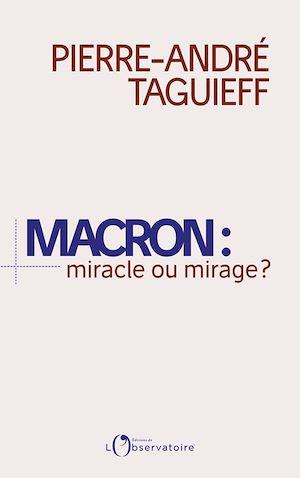 Téléchargez le livre :  Macron : miracle ou mirage ?