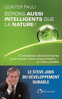 Téléchargez le livre :  Soyons aussi intelligents que la nature ! 12 initiatives révolutionnaires pour sauver notre consommation ... et notre planète