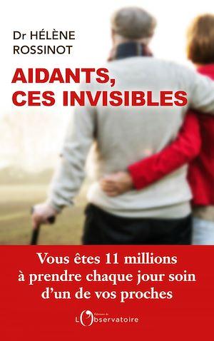 Téléchargez le livre :  Aidants, ces invisibles