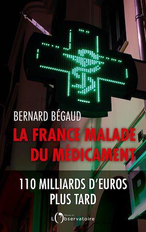 Téléchargez le livre :  La France malade du médicament