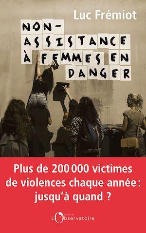 Téléchargez le livre :  Non-assistance à femmes en danger