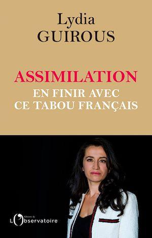 Téléchargez le livre :  Assimilation : en finir avec ce tabou français