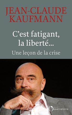 Téléchargez le livre :  C'est fatigant, la liberté...