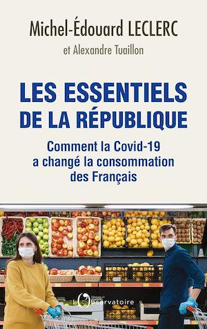 Téléchargez le livre :  Les essentiels de la République. Comment la Covid-19 a changé la consommation des Français