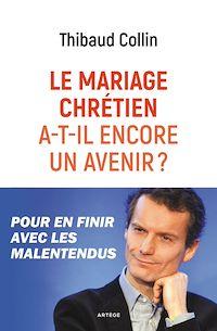 Télécharger le livre : Le mariage chrétien a-t-il encore un avenir ?