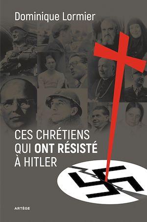 Téléchargez le livre :  Ces chrétiens qui ont résisté à Hitler