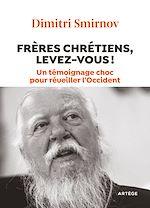 Télécharger le livre :  Frères chrétiens, levez-vous !