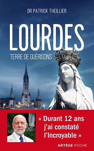 Téléchargez le livre :  Lourdes, Terre de guérisons