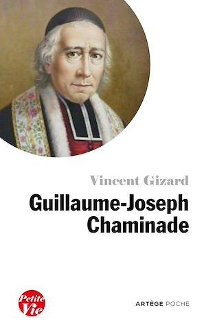 Téléchargez le livre :  Petite vie de Guillaume-Joseph Chaminade