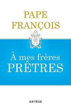 Téléchargez le livre :  A mes frères prêtres