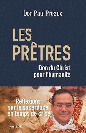 Téléchargez le livre :  Les prêtres, don du Christ pour l'humanité