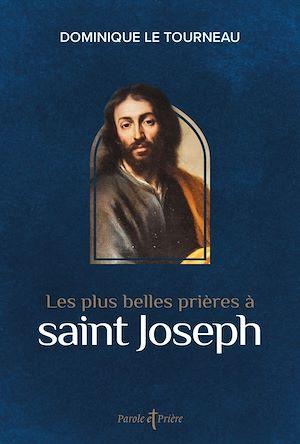 Téléchargez le livre :  Les plus belles prières à saint Joseph