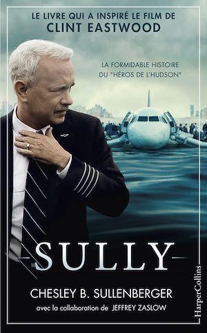 SULLY - LE LIVRE QUI A INSPIRE LE FILM DE CLINT EASTWOOD