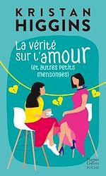 Télécharger le livre :  La vérité sur l'amour (et autres petits mensonges)